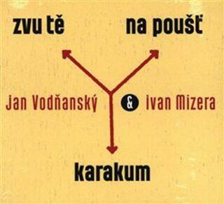 Zvu tě na poušť Karakum - Jan Vodňanský, Ivan Mizera