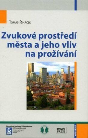 Zvukové prostředí města a jeho vliv na prožívání - Tomáš Řiháček