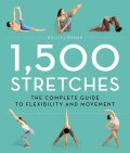 1,500 Stretches: The Complete Guide to Flexibility and Movement - Hollis Lance Liebman