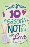 10 Reasons Not to Fall in Love - Linda Greenová