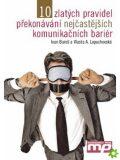 10 zlatých pravidel překonávání komunikačních bariér - Ivan Bureš, ...