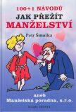 100+1 návodů jak přežít manželství - Petr Šmolka, Václav Kotrch