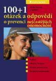 100+1 otázek a odpovědí o prevenci nejčastějších onemocnění - Eliška Sovová, kolektiv a