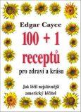 100+1 receptů pro zdraví a krásu - Edgar Cayce
