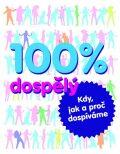 100% dospělý - kdy, jak a proč dospíváme - Edice Knihy Omega