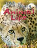 100 Facts: Animal Life - Kelly Miles