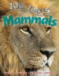100 Facts: Mammals - Kelly Miles