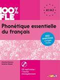 100% FLE Phonétique essentielle du francais A1/A2: Livre + CDmp3 - Delphine Ripaud