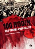 100 hodin, kdy umírala republika-2.vyd. - Roman Cílek, Miloslav Moulis