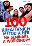 100 kreativních metod a her na semináře a workshopy - Klein Zamyat M.