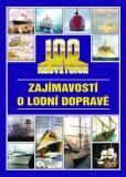 100 největších zajímavostí o lodní dopravě - Jan Tůma