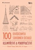 100 osvědčených stavebních detailů - klempířství a pokrývačství - Bohumil Štumpa, ...