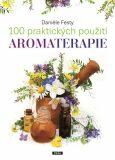 100 praktických použití aromaterapie - Daniele Festy