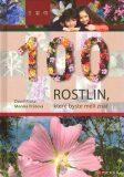 100 rostlin, které byste měli znát - ...