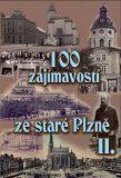100 zajímavostí ze staré Plzně II. - Petr Mazný, ...