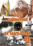 100 zajímavostí ze staré Plzně III. - David Růžička, ...