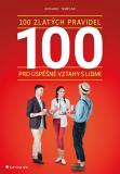 100 zlatých pravidel pro úspěšné vztahy s lidmi - Richard Templar