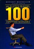 100 zlatých pravidel úspěšného manažera - Richard Templar