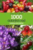 1000 dobrých rad zahrádkářům - Radoslav Šrot