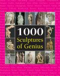 1000 Sculptures of Genius - Parkstone Press