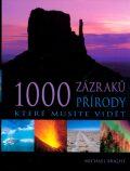 1000 zázraků přírody - Michael Bright