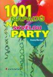 1001 nápadů na skvělou párty - Penny Warner