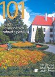101 našich nejkrásnějších zahrad a parků - Ivar Otruba