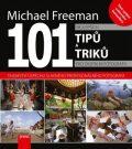 101 nejlepších tipů pro digitální fotografii - Michael Freeman