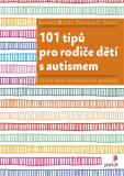 101 tipů pro rodiče dětí s autismem - Arnold Miller, ...