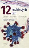 12 covidových tezí - Radomil Hradil