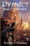 12 králů Šarachaje - Bradley P. Beaulieu