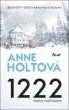 1222 metrov nad morom - Anne Holtová
