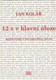 12x v hlavní úloze - Jan Kolář