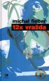 12x vražda - Michal Fieber