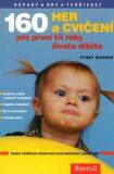160 her a cvičení pro první tři roky dítěte - Penny Warner