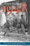 1948 : A History of the First Arab-Israeli War - Morris Benny