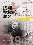 1948: Vítězný únor - František Čapka, ...