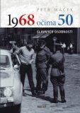 1968 očima 50 slavných osobností - Petr Macek