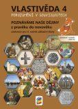 Vlastivěda 4 - Poznáváme naše dějiny - Z pravěku do novověku (učebnice) - neuveden