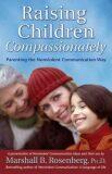 Raising Children Compassionately - Marshall B. Rosenberg