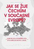 Jak se žije Čechům v současné Evropě? - Pospíšilová Jaroslava, ...