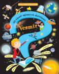 Vesmír - 60 úžasně zajímavých skutečností - Svojtka