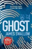 Ghost: New thriller from author of NOMAD - Swallow James
