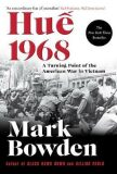 Hue 1968 : A Turning Point of the American War in Vietnam - Mark Bowden
