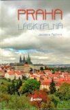 Praha láskyplná - Jaroslava Pechová