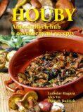 Houby - Atlas jedlých hub s osvědčenými recepty - Ladislav Hagara