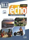 Écho B1.1: Livre + CD audio, 2ed - Jacky Girardet
