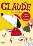 Claude na vidieku - Alex T. Smith