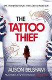 The Tattoo Thief - Alison Belshamová