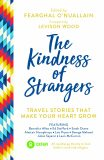 The Kindness of Strangers: Travel Stories That Make Your Heart Grow - Fearghal O'Nuallain
